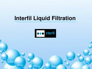 Interfil Liquid Filtration