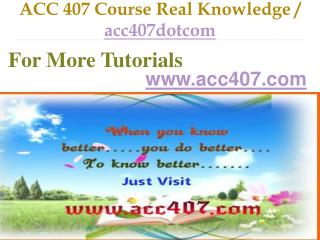 ACC 407 Course Real Tradition,Real Success / acc407dotcom.