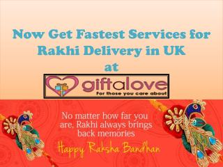 Now Get Fastest Services for Rakhi Delivery in UK at Rakhi.giftalove.com