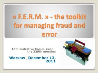 F.E.R.M.   - the toolkit for managing fraud and error