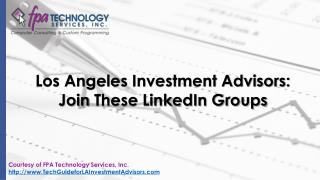 Los Angeles Investment Advisers: Join These LinkedIn Groups