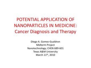 Potential Application of Nanoparticles in Medicine: Cancer Diagnosis and Therapy