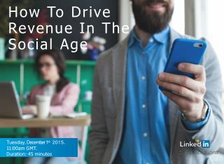 How to Drive Revenue In The Social Age