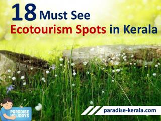 18 Must See Ecotourism spots in Kerala
