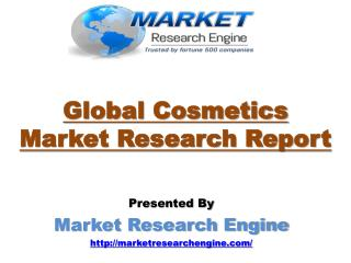 Global Cosmetics Market is Expected to Grow more than USD$ 390 Billion by 2020 - by Market Research Engine