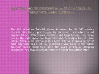 Get Your House Designed in American Colonial Theme