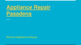 Kitchen Appliance Repair Services in Pasadena
