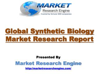Global Synthetic Biology Market is expected to Grow more than US$ 38 Billion by 2020 - by Market Research Engine
