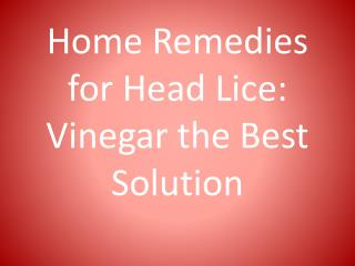 Home Remedies for Head Lice: Vinegar the Best Solution