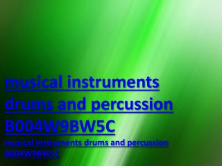 musical instruments drums and percussion B004W9BW5C