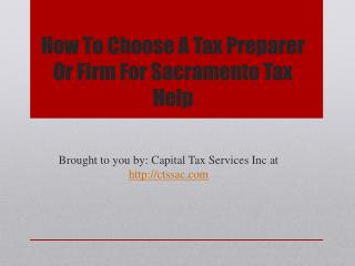 How To Choose A Tax Preparer Or Firm For Sacramento Tax Help.pptx Uploaded Successfully