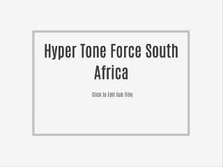 http://getmenshealth.com/hyper-tone-force-south-africa/