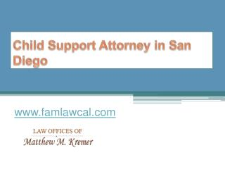 Child Support Attorney in San Diego - www.famlawcal.com