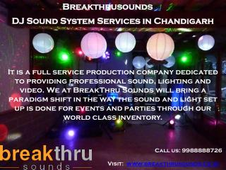 DJ Services Chandigarh | DJ Sound System Ludhiana - Breakthrusounds
