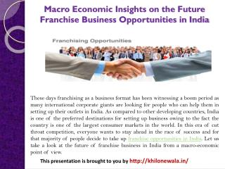 Macro Economic Insights on the Future Franchise Business Opportunities in India