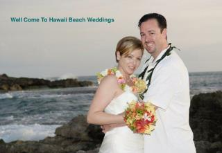 Hawaii Weddings: Its time To Bag Home Finest Wedding moments