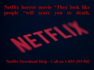 "Netflix horror movie ""They look like people ""will scare you to death."