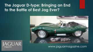 The Jaguar D-type: Bringing an End to the Battle of Best Jag Ever?