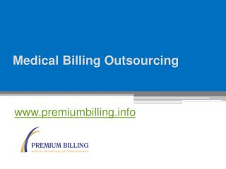 Medical Billing Outsourcing - www.premiumbilling.info