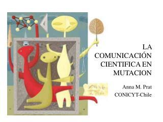 LA COMUNICACI N CIENTIFICA EN MUTACION