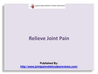 Joint Pain Relief Codes Review-Relieve Joint Pain