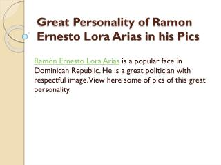 Great Personality of Ramon Ernesto Lora Arias in his Pics