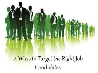 William Almonte Mahwah - 4 Ways to Target the Right Job Candidates