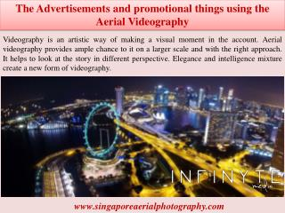 The Advertisements and promotional things using the Aerial Videography