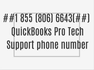 1-855-806-6643 QuickBooks Pro Tech Support phone number