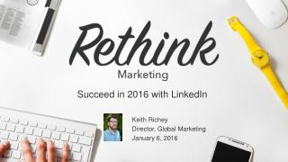 Rethink Marketing and Succeed in 2016 with LinkedIn