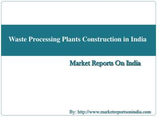 Waste Processing Plants Construction in India