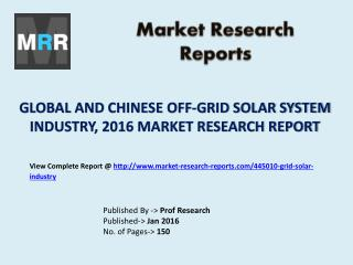 Off-Grid Solar System Market for Global and Chinese Industry Analysis and Forecasts to 2016