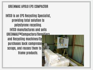 GreenMax APOLO Series EPS recycling densifier