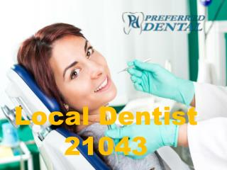 Want The Best Local Dentist 21043