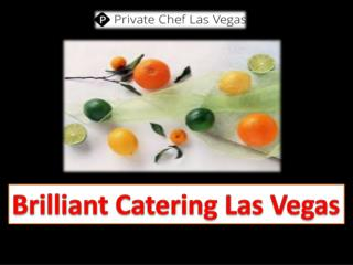 Brilliant Catering Las Vegas