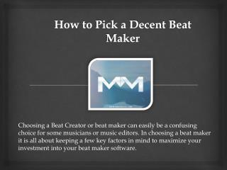 How to Pick a Decent Beat Maker