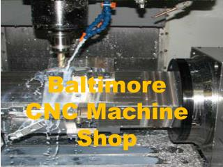 Buy Online Baltimore CNC Machine Shop