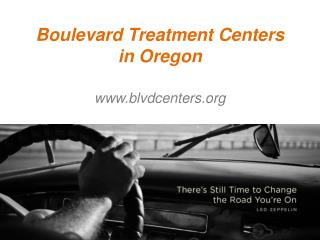 Boulevard Treatment Centers in Oregon - www.blvdcenters.org