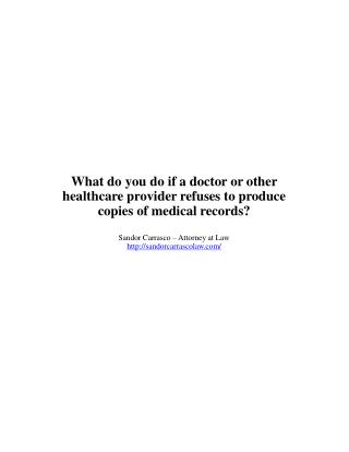 What do you do if a doctor or other healthcare provider refuses to produce copies of medical records?