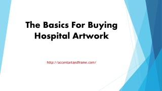 The Basics For Buying Hospital Artwork