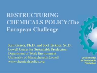 RESTRUCTURING CHEMICALS POLICY:The European Challenge