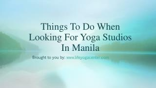 Things To Do When Looking For Yoga Studios In Manila