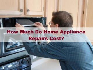 How Much Do Home Appliance Repairs Cost?