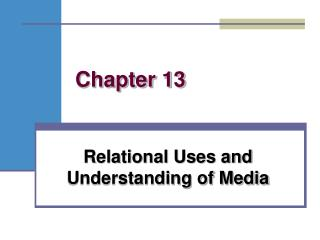 Relational Uses and Understanding of Media