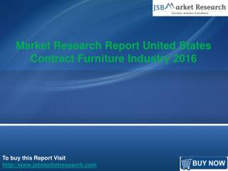 Market Research Report United States Contract Furniture Industry 2016