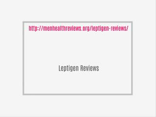 http://menhealthreviews.org/leptigen-reviews/