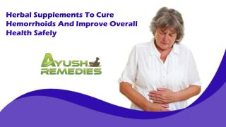 Herbal Supplements To Cure Hemorrhoids And Improve Overall Health Safely
