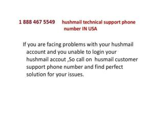 Hushmail technical support 1 888 467 5549  number