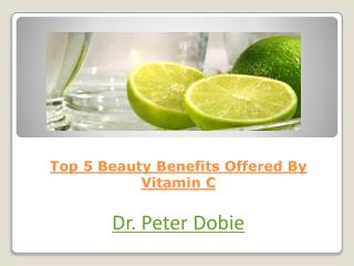 Top 5 Beauty Benefits Offered By Vitamin C