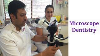 Microscope Dentistry | Healthy Smiles
